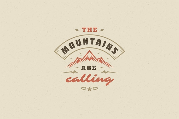 Quote typography with hand drawn mountain rock symbol for greeting card or poster and other