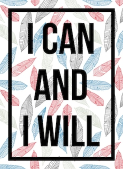 Quotes poster i can and i will leaf pattern