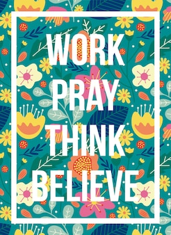 Quotes poster work pray think believe