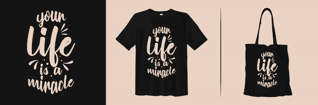 Quotes typography lettering for t-shirt and tote bag design. your life is a miracle