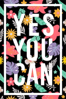 Quotes yes you can floral pattern