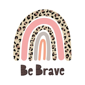 Rainbow leopard and hand lettering be brave vector illustration doodle cartoon style