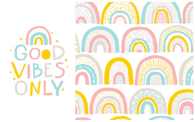 Rainbow pattern and lettering phrase to it. good vibes only. hand-drawn cartoon illustration in scandinavian style in a pastel palette. ideal for baby clothes, textiles, packaging