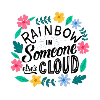 Rainbow in someone else's cloud lettering with flowers
