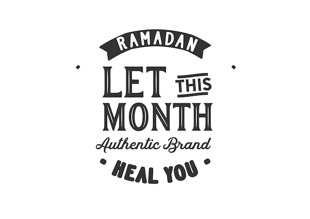 Ramadan let this month authentic brand heal you
