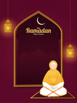 Ramadan stay home font with cartoon muslim woman reading quran and hanging illuminated lanterns on night view burgundy background.