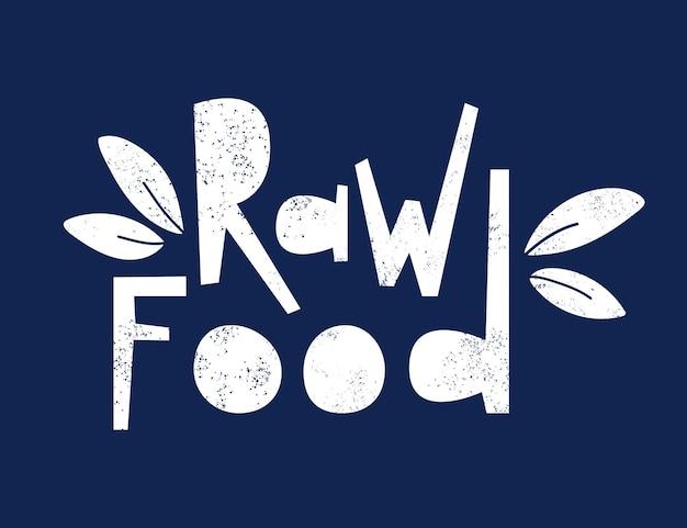 Raw food hand drawn lettering white chalk logo on black board vector illustration