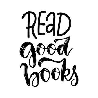 良い本を読む-インスピレーションと動機付けの引用。手レタリングとタイポグラフィのデザイン