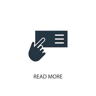 続きを読むアイコン。シンプルな要素のイラスト。コンセプトシンボルデザインをもっと読む。 webおよびモバイルに使用できます。