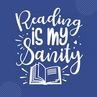 Чтение - это мое здравомыслие чтение цитат дизайн вектор premium векторы