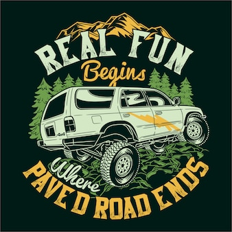 Real fun begins where paved road ends quotes saying adventure explore