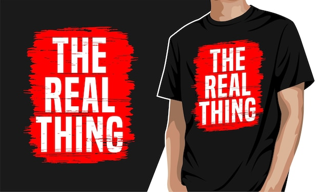 The real thing - typography graphic t-shirt for print