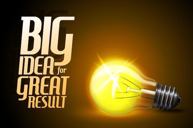 Realistic glowing light bulb. idea - concept banner with slogan -big idea for great result-.
