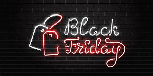 テンプレートの装飾と壁の背景をカバーする招待状のブラックフライデーの現実的な孤立したネオンサイン。販売、特別オファー、割引の概念。