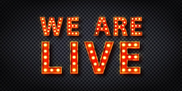 Realistic isolated neon sign of we are live logo