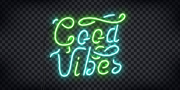 Realistic  neon sign of good vibes typography logo for decoration and covering on the transparent background. concept of positive and inspiration.