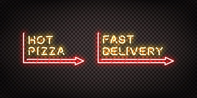 Realistic  neon sign of hot pizza and fast delivery logo for template decoration and covering on the transparent background. concept of restaurant, cafe, pizzeria and italian food.