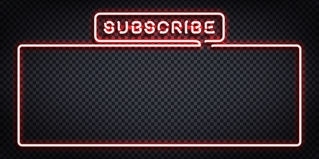 Realistic  neon sign of subscribe frame logo for template decoration and covering on the transparent background. concept of social media and streaming.