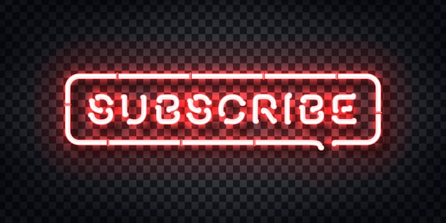 Realistic  neon sign of subscribe logo for template decoration and covering on the transparent background. concept of social media and seo.