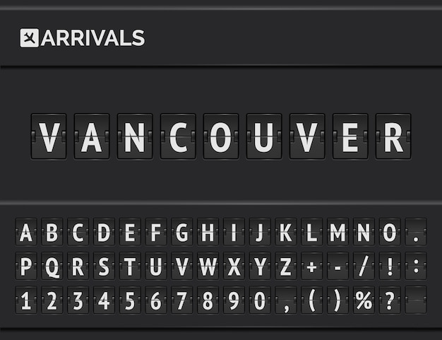 リアルなターミナルボードフォント。カナダのバンクーバーの目的地への到着を発表する空港パネル。