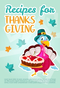 Recipes for thanksgiving day poster template. cooking idea for holiday. turkey with cherry pie. brochure concept design with flat illustrations. advertising flyer, leaflet, banner layout idea