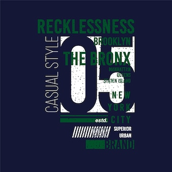 Recklessness the bronx graphic typography t shirt vector design illustration