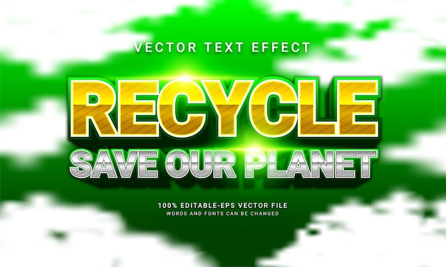 Recycle 3d editable text style effect themed save our planet