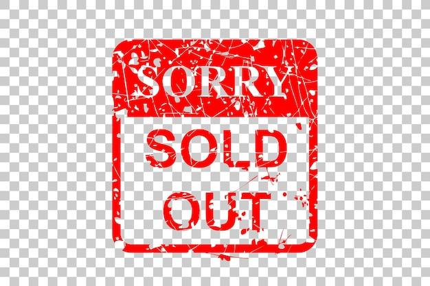 Красный ржавый векторный резиновый штамп, извините, продано, на фоне прозрачного эффекта