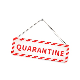 Red and white quarantine warning sign hanging on the rope on white