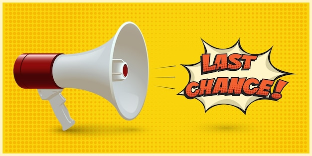 Red and white realistic megaphone with last chance speech bubble on yellow pop art background