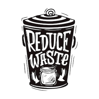 Reduce wast