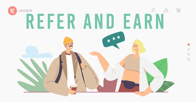 Refer and earn landing page template. characters referral program strategy, network marketing, affiliate partnership concept. man woman chatting, referring friends. cartoon people vector illustration