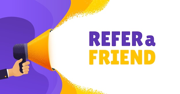 Refer a friend  banner. hand holding a megaphone with speech bubble space, template for business promotion, advertising, hiring, social media marketing.