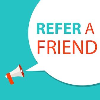 Refer a friend inscription with megaphone