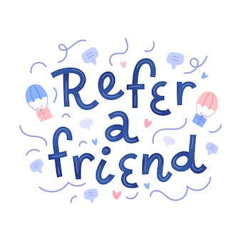 Refer a friend,  lettering and gift illustrations