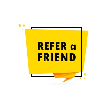 Refer a friend. origami style speech bubble banner. sticker design template with refer a friend text. vector eps 10. isolated on white background.