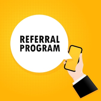 Referral program. smartphone with a bubble text. poster with text referral program. comic retro style. phone app speech bubble. vector eps 10. isolated on background.