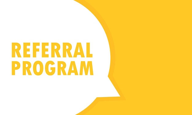 紹介プログラムの吹き出しバナー。ビジネス、マーケティング、広告に使用できます。ベクトルeps10。白い背景で隔離。