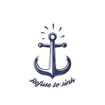 Refuse to sink vector t-shirt print with nautical anchor