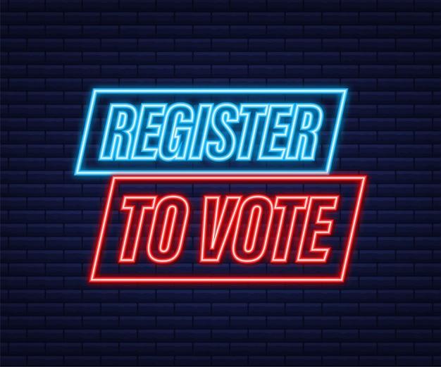 Зарегистрируйтесь, чтобы проголосовать, написано на синей этикетке. неоновая иконка. рекламный знак. векторная иллюстрация штока.