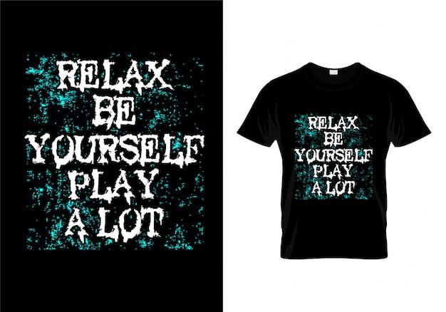 リラックスして自分で遊ぶタイポグラフィーtシャツデザインのベクトルをたくさん