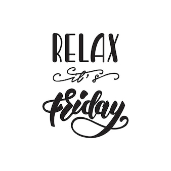 Relax, it's friday lettering poster