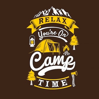 Relax you are on camp time. camping sayings & quotes.