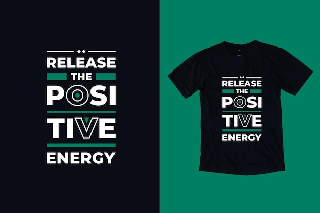 Release the positive energy modern typography geometric inspirational quotes t shirt design