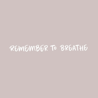Remember to breathe calligraphic phrase on pale pink