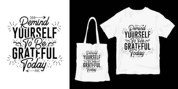 Remind yourself to be grateful today. typography quotes poster merchandising design