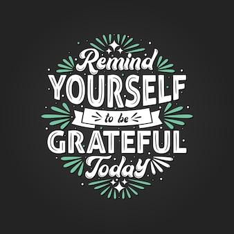 Напомните себе, что сегодня нужно быть благодарным, дизайн типографики.