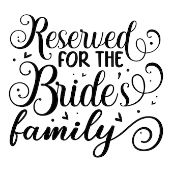 花嫁の家族のために予約されていますユニークなタイポグラフィ要素プレミアムベクターデザイン