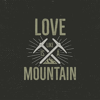 Retro camping with text, love is like a mountain