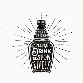Retro typography bottle with quote drink responsively vintage textures.